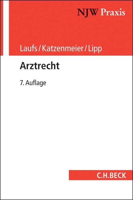 Arztrecht | Laufs / Katzenmeier / Lipp | 7., völlig neu bearbeitete Auflage, 2015 | Buch (Cover)