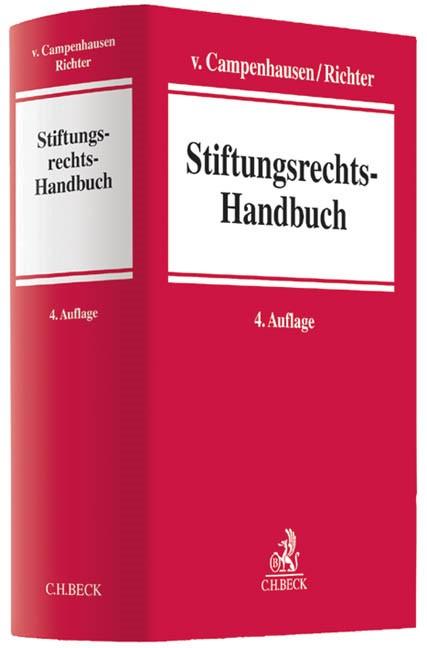 Stiftungsrechts-Handbuch | v. Campenhausen / Richter | 4., aktualisierte und ergänzte Auflage, 2014 | Buch (Cover)
