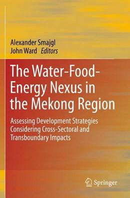 Abbildung von Smajgl / Ward | The Water-Food-Energy Nexus in the Mekong Region | 1. Auflage | 2014 | beck-shop.de