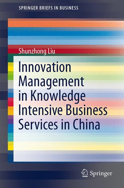 Innovation Management in Knowledge Intensive Business Services in China | Liu, 2012 | Buch (Cover)