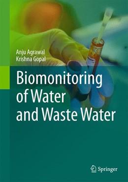Abbildung von Agrawal / Gopal | Biomonitoring of Water and Waste Water | 1. Auflage | 2013 | beck-shop.de