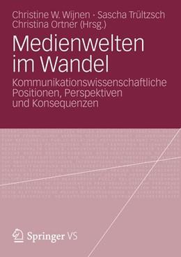 Abbildung von Wijnen / Trültzsch / Ortner | Medienwelten im Wandel | 2013 | 2012 | Kommunikationswissenschaftlich...
