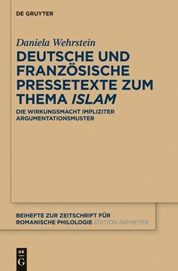 Abbildung von Wehrstein | Deutsche und französische Pressetexte zum Thema 'Islam' | 2013 | Die Wirkungsmacht impliziter A... | 378