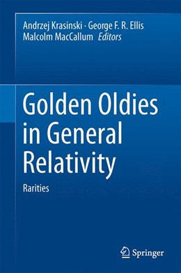 Abbildung von Krasinski / Ellis / MacCallum | Golden Oldies in General Relativity | 2013 | Hidden Gems