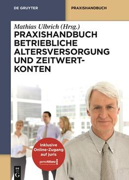 Abbildung von Ulbrich (Hrsg.) | Praxishandbuch Betriebliche Altersversorgung und Zeitwertkonten | 1. Auflage | 2020 | beck-shop.de