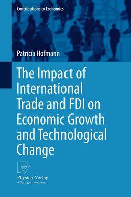 Abbildung von Hofmann | The Impact of International Trade and FDI on Economic Growth and Technological Change | 2013