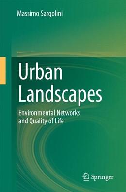Abbildung von Sargolini | Urban Landscapes | 2013 | Environmental Networks and the...