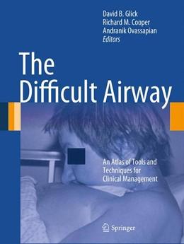 Abbildung von Glick / Cooper / Ovassapian | The Difficult Airway | 2012 | An Atlas of Tools and Techniqu...