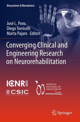 Abbildung von Pons / Torricelli / Pajaro | Converging Clinical and Engineering Research on Neurorehabilitation | 2013 | 1