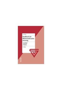 Abbildung von Adunka | Handbuch der Wärmeverbrauchsmessung | 4. Auflage | 2012 | Grundlagen - Methoden - Proble...