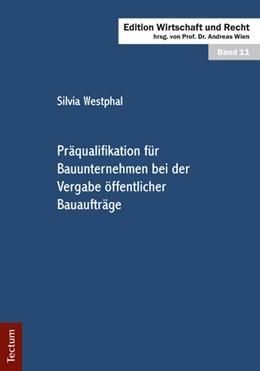 Abbildung von Westphal / Wien | Präqualifikation für Bauunternehmen bei der Vergabe öffentlicher Bauaufträge | 1. Auflage 2012 | 2012 | 11