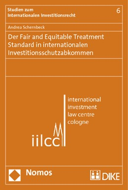 Abbildung von Schernbeck | Der Fair and Equitable Treatment Standard in internationalen Investitionsschutzabkommen | 2013 | 6