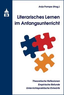 Abbildung von Pompe | Literarisches Lernen im Anfangsunterricht | 2016 | Theoretische Reflexionen - Emp...