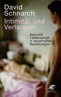 Abbildung von Schnarch | Intimität und Verlangen | 9. Druckaufl. | 2019 | Sexuelle Leidenschaft in dauer...