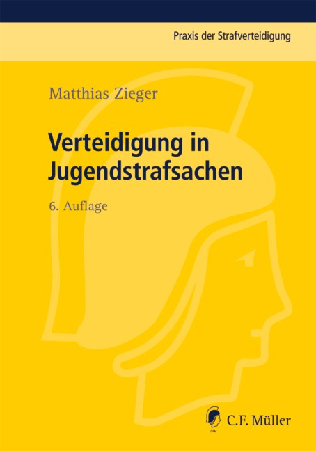 Verteidigung in Jugendstrafsachen | Zieger | 6., neu bearbeitete Auflage, 2012 | Buch (Cover)