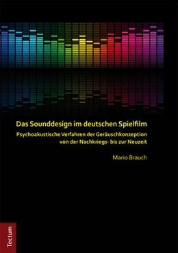 Abbildung von Brauch | Das Sounddesign im deutschen Spielfilm | 2012 | Psychoakustische Verfahren der...