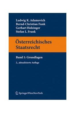 Abbildung von Adamovich / Funk / Holzinger | Österreichisches Staatsrecht | 2., aktualisierte Aufl. | 2011 | Band 1: Grundlagen