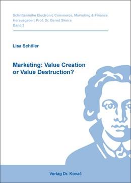 Abbildung von Schöler | Marketing: Value Creation or Value Destruction? | 1. Auflage 2013 | 2013 | 3