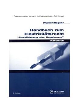 Abbildung von Draxler / Regehr   Handbuch zum Elektrizitätsrecht   2009   Liberalisierung oder Regulieru...