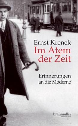 Abbildung von Krenek | Im Atem der Zeit | 2012 | Erinnerungen an die Moderne.