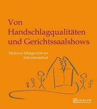 Von Handschlagqualitäten und Gerichtssaalshows | Lindinger, 2007 | Buch (Cover)