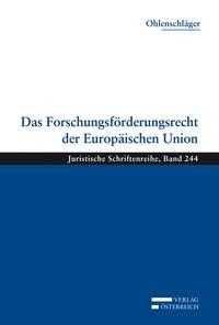 Das Forschungsförderungsrecht der Europäischen Union | Ohlenschläger, 2012 | Buch (Cover)