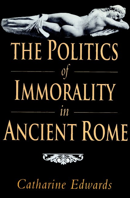 Abbildung von Edwards | The Politics of Immorality in Ancient Rome | 2002