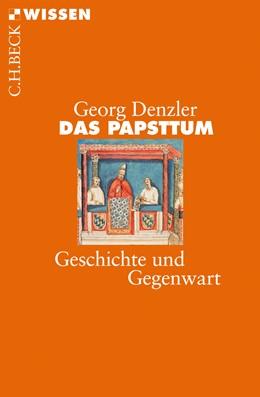 Abbildung von Denzler, Georg | Das Papsttum | 3., aktualisierte Auflage | 2009 | Geschichte und Gegenwart | 2065
