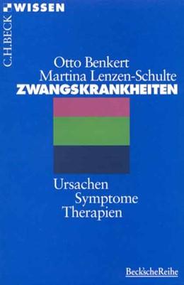 Abbildung von Benkert, Otto / Lenzen-Schulte, Martina | Zwangskrankheiten | 2., aktualisierte Auflage | 2004 | Ursachen, Symptome, Therapien | 2066