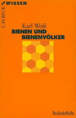 Abbildung von Weiß, Karl | Bienen und Bienenvölker | 1. Auflage | 1997 | 2067 | beck-shop.de