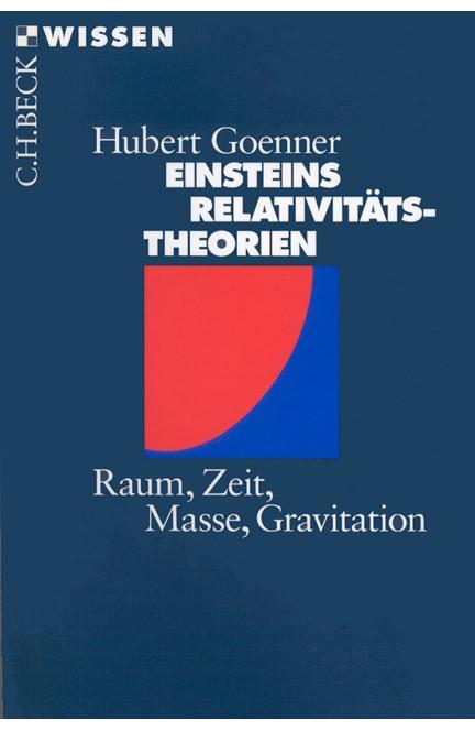Cover: Hubert Goenner, Einsteins Relativitätstheorien