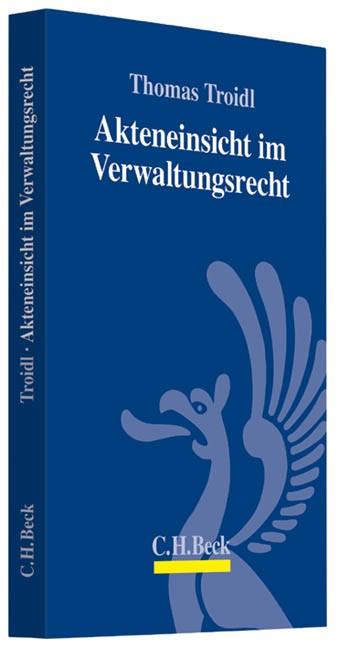 Akteneinsicht im Verwaltungsrecht | Troidl, 2013 | Buch (Cover)