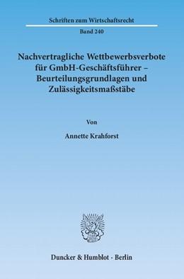 Abbildung von Krahforst | Nachvertragliche Wettbewerbsverbote für GmbH-Geschäftsführer – Beurteilungsgrundlagen und Zulässigkeitsmaßstäbe | 1. Auflage 2012 | 2012 | 240