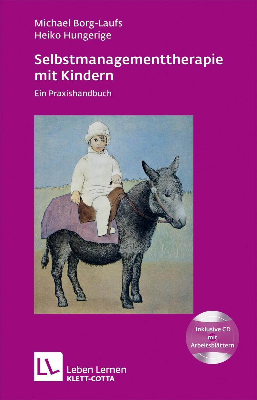 Selbstmanagementtherapie mit Kindern | Borg-Laufs / Hungerige | 3., Druckaufl., 2016 | Buch (Cover)