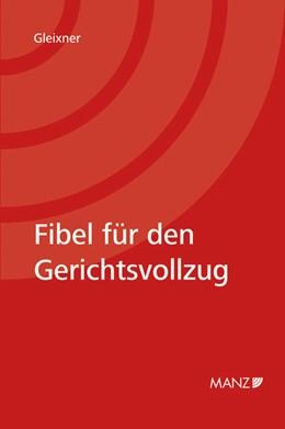 Abbildung von Gleixner   Fibel für den Gerichtsvollzug   1. Auflage 2012   2012