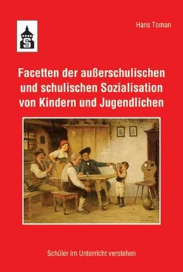 Abbildung von Toman | Facetten der außerschulischen und schulischen Sozialisation von Kindern und Jugendlichen | 2012 | Schüler im Unterricht verstehe...