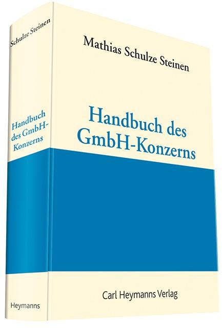Handbuch des GmbH-Konzerns | Schulze Steinen (Hrsg.) | Buch (Cover)