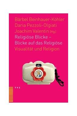 Abbildung von Valentin / Pezzoli-Olgiati / Beinhauer-Köhler   Religiöse Blicke – Blicke auf das Religiöse   2010   Visualität und Religion