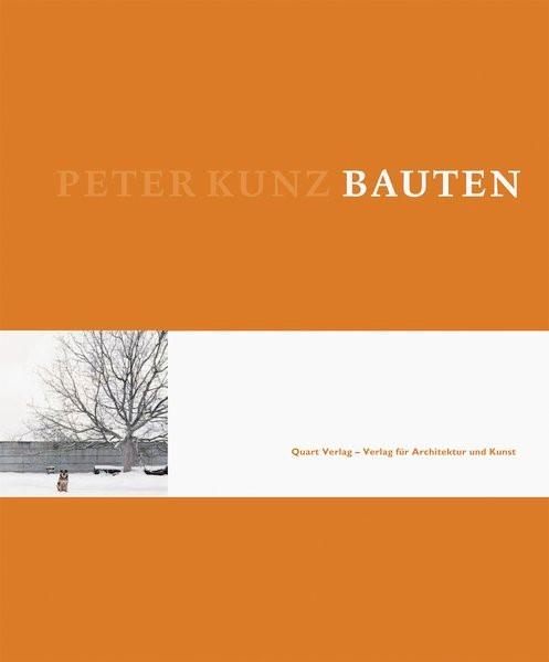 Abbildung von Adam / Wirz / Kunz | Peter Kunz -  Bauten | 2012