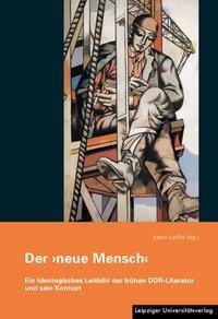 Der ›neue Mensch‹ | Löffler, 2013 | Buch (Cover)