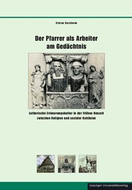 Abbildung von Dornheim   Der Pfarrer als Arbeiter am Gedächtnis   2013   Lutherische Erinnerungskultur ...   40