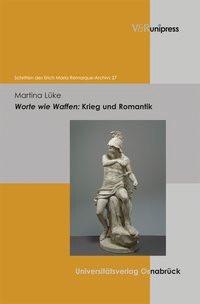 Worte wie Waffen: Krieg und Romantik | Lüke | 1. Auflage 2013, 2013 | Buch (Cover)