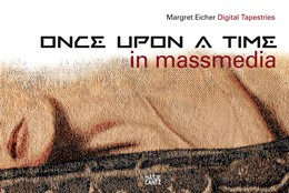 Abbildung von Margret Eicher | 2013 | Digital Tapestries. Once Upon ...