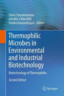 Abbildung von Satyanarayana / Littlechild / Kawarabayasi | Thermophilic Microbes in Environmental and Industrial Biotechnology | 2013 | Biotechnology of Thermophiles