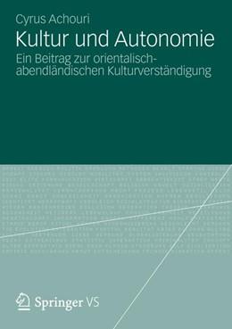 Abbildung von Achouri | Kultur und Autonomie | 2012 | Ein Beitrag zur orientalisch-a...