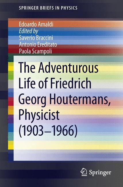 The Adventurous Life of Friedrich Georg Houtermans, Physicist (1903-1966) | Braccini / Ereditato / Scampoli, 2013 | Buch (Cover)