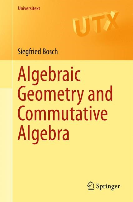 Algebraic Geometry and Commutative Algebra | Bosch, 2012 | Buch (Cover)