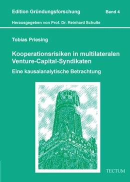Abbildung von Priesing | Kooperationsrisiken in multilateralen Venture-Capital-Syndikaten | 1. Auflage 2012 | 2012 | Eine kausalanalytische Betrach... | 4