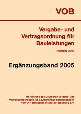 Abbildung von VOB Vergabe- und Vertragsordnung für Bauleistungen | 2005 | Ergänzungsband 2005 zur VOB-Ge...
