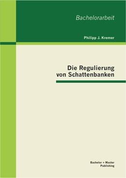 Abbildung von Kremer | Die Regulierung von Schattenbanken | 1. Auflage 2013 | 2012